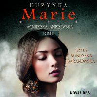 Kuzynka Marie. Tom II - Agnieszka Janiszewska - audiobook