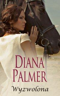 Wyzwolona - Diana Palmer - ebook