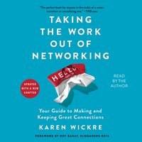 Taking the Work Out of Networking - Karen Wickre - audiobook