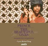 Prince. The Beautiful Ones. Niedokończona autobiografia - Dan Piepenbring - audiobook