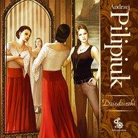 Dziedziczki - Andrzej Pilipiuk - audiobook