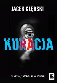 Kuracja - Jacek Głębski - ebook