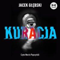 Kuracja - Jacek Głębski - audiobook
