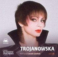 Trojanowska. Rozmawiał Leszek Gnoiński - Izabela Trojanowska - audiobook