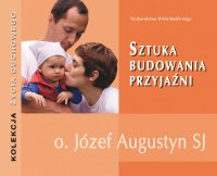 Sztuka budowania przyjaźni - Józef Augustyn SJ - audiobook
