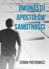 Dwunastu apostołów samotności - Zenon Piotrowicz - ebook