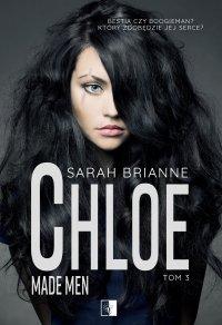 Chloe. Made Man. Tom 3 - Sarah Brianne - ebook