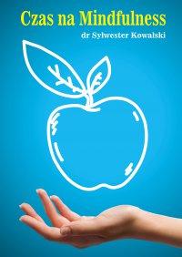 Czas na Mindfulness - dr Sylwester Kowalski - audiobook