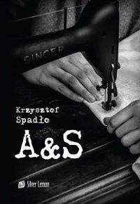 A&S - Krzysztof Spadło - ebook