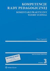 Kompetencje rady pedagogicznej. Komentarz praktyczny. Wzory uchwał z serii Meritum - Piotr Gąsiorek - ebook