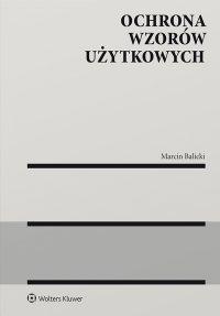 Ochrona wzorów użytkowych - Marcin Balicki - ebook