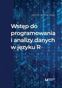 Wstęp do programowania i analizy danych w języku R - Piotr Wdowiński - ebook