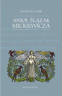 Anioł Ślązak Mickiewicza - Andrzej Lam - ebook