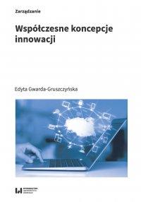 Współczesne koncepcje innowacji - Edyta Gwarda-Gruszczyńska - ebook