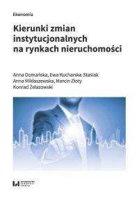 Kierunki zmian instytucjonalnych na rynkach nieruchomości - Ewa Domańska - ebook