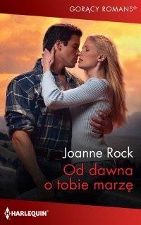 Od dawna o tobie marzę - Joanne Rock - ebook