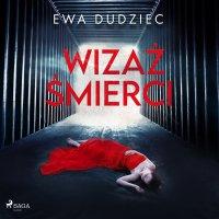 Wizaż śmierci - Ewa Dudziec - audiobook