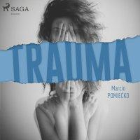 Trauma - Marcin Pomiećko - audiobook