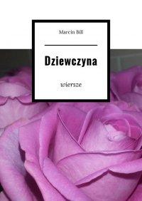 Dziewczyna - Marcin Bill - ebook