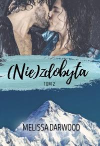 (Nie)zdobyta. Tom 2 - Melissa Darwood - ebook
