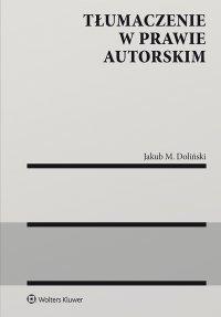 Tłumaczenie w prawie autorskim - Jakub Doliński - ebook