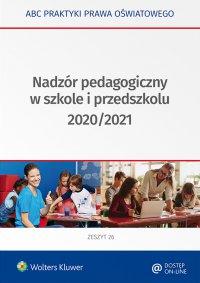 Nadzór pedagogiczny w szkole i przedszkolu 2020/2021 - Lidia Marciniak - ebook