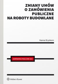 Zmiany umów o zamówienia publiczne na roboty budowlane - Hanna Drynkorn - ebook