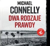 Dwa rodzaje prawdy - Michael Connelly - audiobook