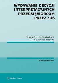 Wydawanie decyzji interpretacyjnych przedsiębiorcom przez ZUS - Tomasz Brzezicki - ebook