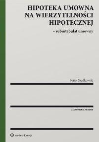 Hipoteka umowna na wierzytelności hipotecznej - subintabulat umowny - Karol Szadkowski - ebook