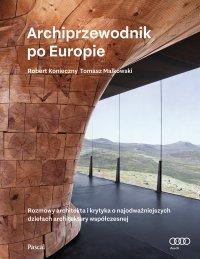 Archiprzewodnik po Europie - Robert Konieczny - ebook