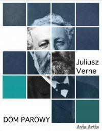 Dom parowy - Juliusz Verne - ebook
