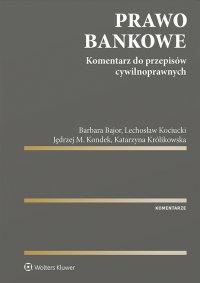 Prawo bankowe. Komentarz do przepisów cywilnoprawnych - Barbara Bajor - ebook