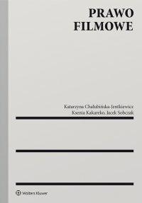 Prawo filmowe - Katarzyna Chałubińska-Jentkiewicz - ebook