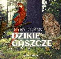 Dzikie gąszcze - Sara Tukan - audiobook