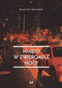 Miasto w zwierciadle nocy - Krystian Darmach - ebook
