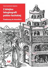 Z dziejów leksykografii polsko-łacińskiej. Przedmowy do słowników - Anna Lenartowicz-Zagrodna - ebook