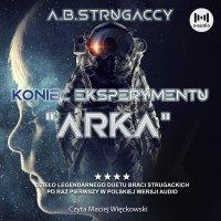 "Koniec eksperymentu ""Arka"" - Borys Strugacki - audiobook"