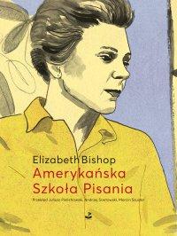 Amerykańska Szkoła Pisania. Szkice i opowiadania - Elizabeth Bishop - ebook
