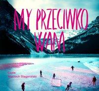 My przeciwko wam - Fredrik Backman - audiobook