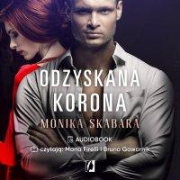 Odzyskana korona. Dziedzictwo. Tom 2 - Monika Skabara - audiobook