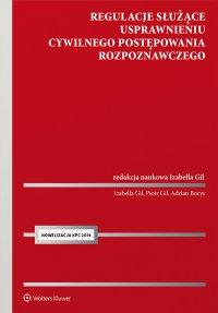 Regulacje służące usprawnieniu cywilnego postępowania rozpoznawczego - Izabella Gil - ebook
