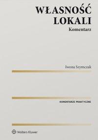 Własność lokali. Komentarz - Iwona Szymczak - ebook