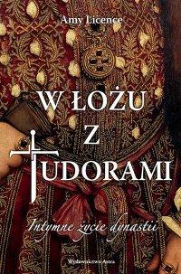 W łożu z Tudorami. Intymne życie dynastii - Amy Licence - ebook