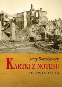 Kartki z notesu - Jerzy Broszkiewicz - ebook