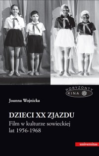 Dzieci XX Zjazdu. Film w kulturze sowieckiej lat 1956-1968 - Joanna Wojnicka - ebook