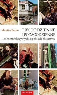 Gry codzienne i pozacodzienne… o komunikacyjnych aspektach aktorstwa - Monika Braun - ebook