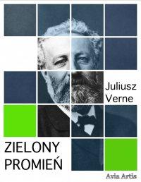 Zielony promień - Juliusz Verne - ebook