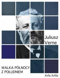 Walka Północy z Południem - Juliusz Verne - ebook