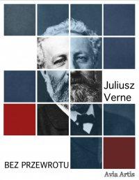 Bez przewrotu - Juliusz Verne - ebook